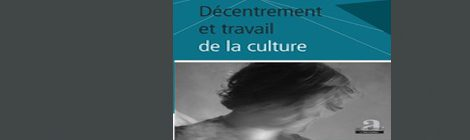 "Jonathan Highfield published in the new book ""Décentrement et travail de la culture"""